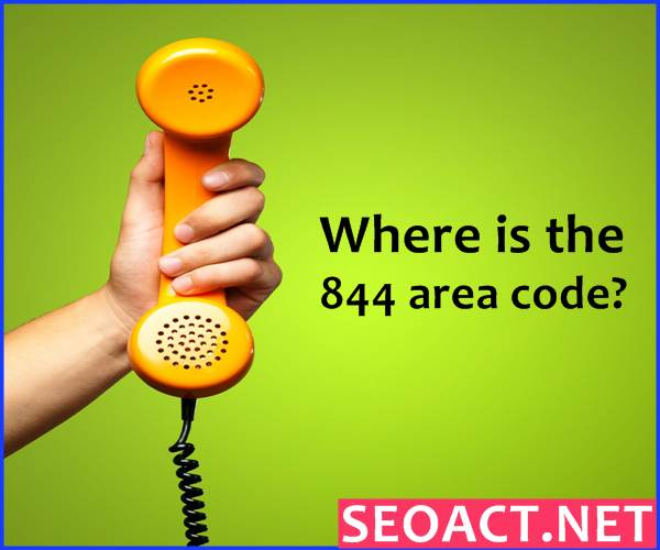 Where is the 844 area code?